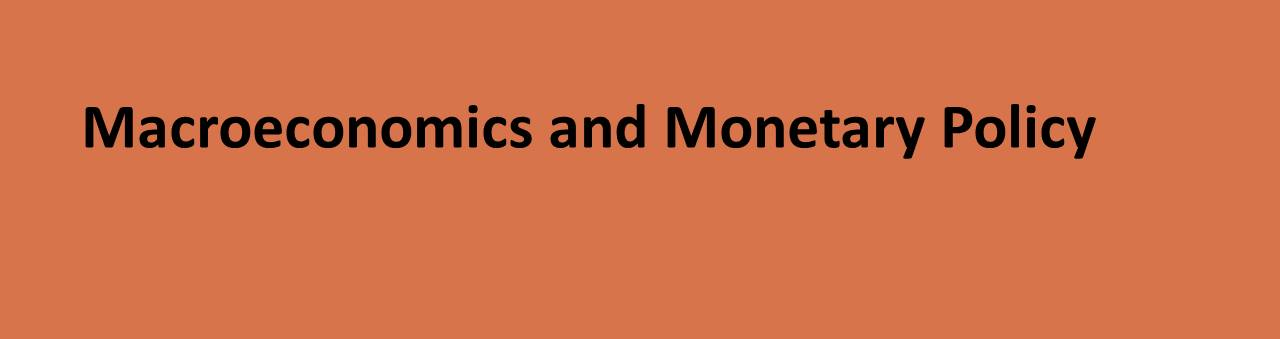 Macroeconomics and Monetary Policy