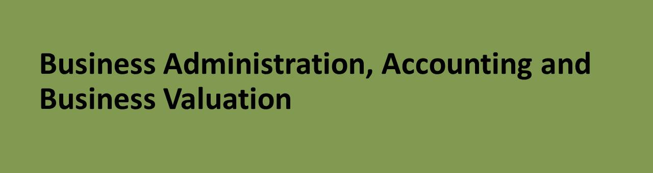 Business Administration, Accounting and Business Valuation