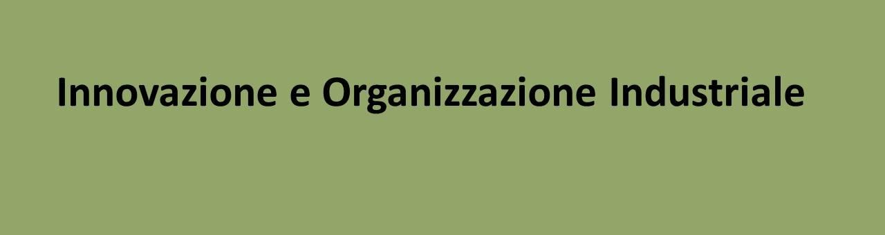 innovazione e organizzazione industriale
